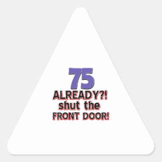 75 already? Shut the front door Triangle Sticker