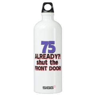 75 already? Shut the front door Water Bottle