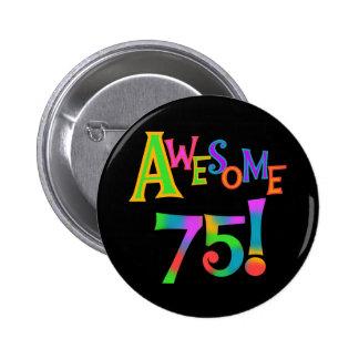 75 camisetas y regalos impresionantes del cumpleañ pin redondo de 2 pulgadas