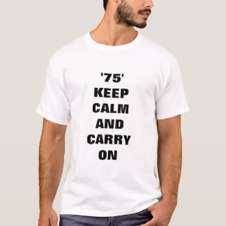 75 Keep calm and carry on T-Shirt