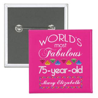 75.o Cumpleaños la mayoría del rosa colorido Pin Cuadrado