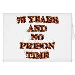 75 y ninguna hora de prisión tarjeta