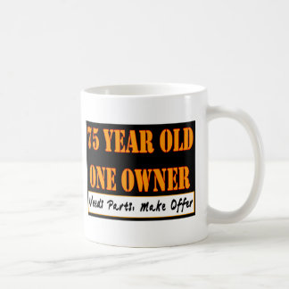 75 Year Old, One Owner - Needs Parts, Make Offer Coffee Mug