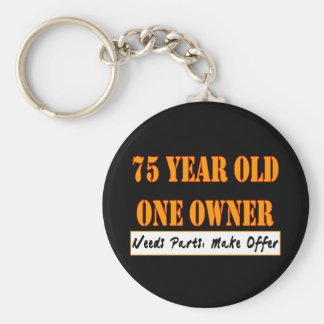 75 Year Old, One Owner - Needs Parts, Make Offer Keychain