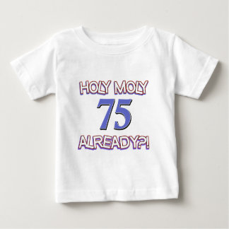 75  years already baby T-Shirt