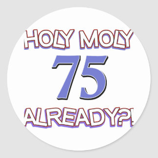 75  years already classic round sticker