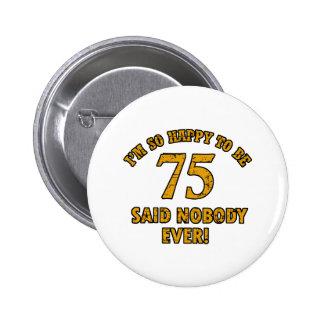 75 years Old birthday designs Pinback Button