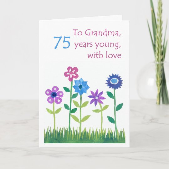 75th Birthday Card For A Grandmother Flowers Zazzle
