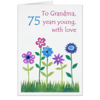 75th Birthday Card for a Grandmother - Flowers