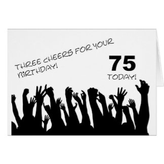 75th Birthday card with cheering waving crowds.