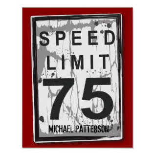75th Birthday Funny Grungy Speed Limit Sign Poster at Zazzle