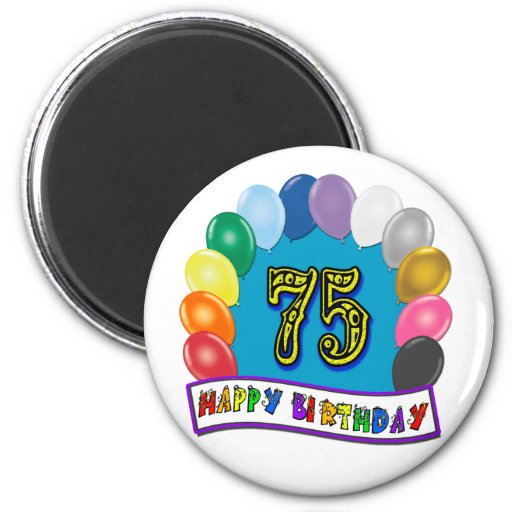 75th Birthday Gifts with Assorted Balloons Design Fridge Magnets