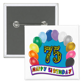 75th Birthday Gifts with Assorted Balloons Design Pinback Button
