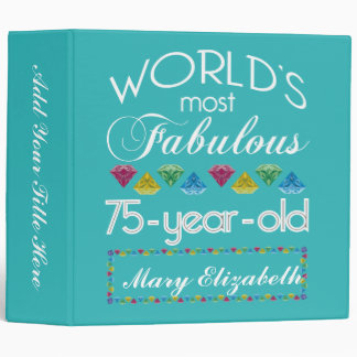 75th Birthday Most Fabulous Colorful Gem Turquoise 3 Ring Binder