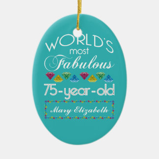 75th Birthday Most Fabulous Colorful Gem Turquoise Ceramic Ornament