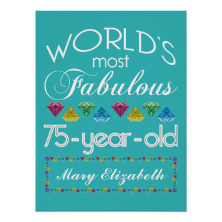 75th Birthday Most Fabulous Colorful Gem Turquoise Poster