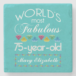 75th Birthday Most Fabulous Colorful Gem Turquoise Stone Coaster