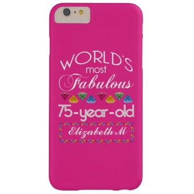 75th Birthday Most Fabulous Colorful Gems Pink Barely There iPhone 6 Plus Case