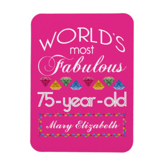 75th Birthday Most Fabulous Colorful Gems Pink Magnet