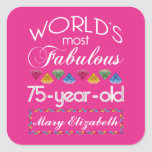 75th Birthday Most Fabulous Colorful Gems Pink Square Sticker