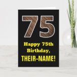 "[ Thumbnail: 75th Birthday: Name, Faux Wood Grain Pattern ""75"" Card ]"