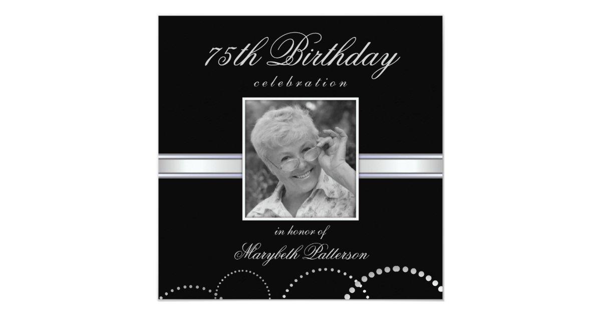 285 75 16 >> 75th Birthday Party Photo Invitations Silver Black | Zazzle