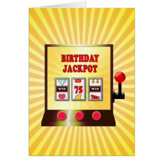 75th birthday slot machine card