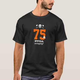 75th Birthday - Still Swinging - Golf Skull T-Shirt