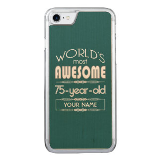 75th Birthday Worlds Best Fabulous Dark Green Carved iPhone 8/7 Case