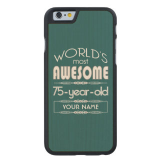 75th Birthday Worlds Best Fabulous Dark Green Carved® Maple iPhone 6 Slim Case