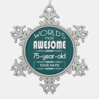 75th Birthday Worlds Best Fabulous Dark Green Snowflake Pewter Christmas Ornament