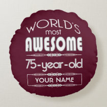 75th Birthday Worlds Best Fabulous Dark Red Maroon Round Pillow