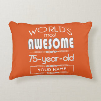 75th Birthday Worlds Best Fabulous Flame Orange Accent Pillow