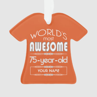75th Birthday Worlds Best Fabulous Flame Orange Ornament