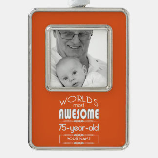75th Birthday Worlds Best Fabulous Flame Orange Silver Plated Framed Ornament