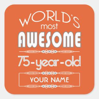 75th Birthday Worlds Best Fabulous Flame Orange Square Sticker