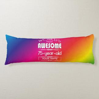 75th Birthday Worlds Best Fabulous Rainbow Body Pillow