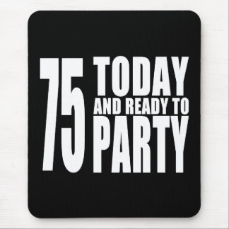 75th Birthdays Parties : 75 Today & Ready to Party Mouse Pad
