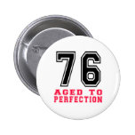 76 Aged to Perfection Pins