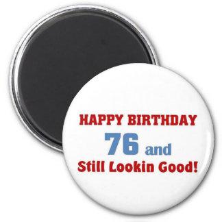 76 and still lookin good refrigerator magnets