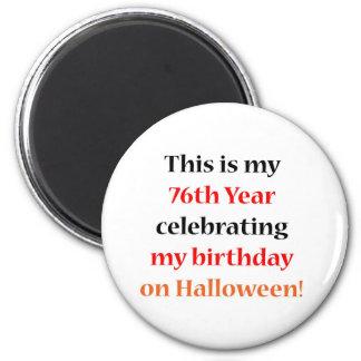 76 Halloween Birthday 2 Inch Round Magnet