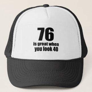 76 Is Great When You Look Birthday Trucker Hat