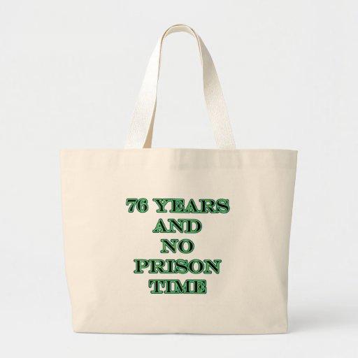76 ninguna hora de prisión bolsa tela grande
