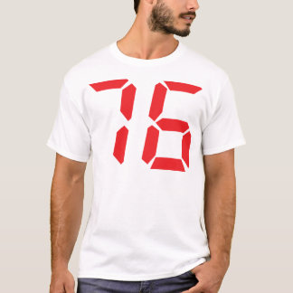 76 seventy-six red alarm clock digital number T-Shirt
