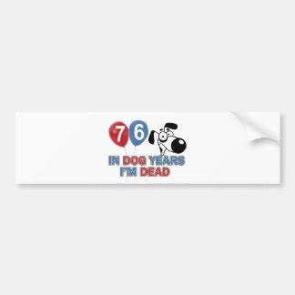 76 year old Dog years designs Bumper Sticker
