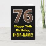 "[ Thumbnail: 76th Birthday: Name, Faux Wood Grain Pattern ""76"" Card ]"