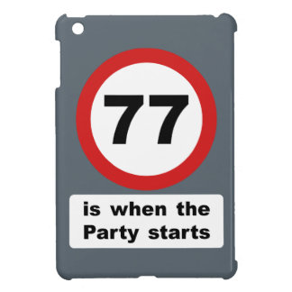 77 is when the Party Starts iPad Mini Cover