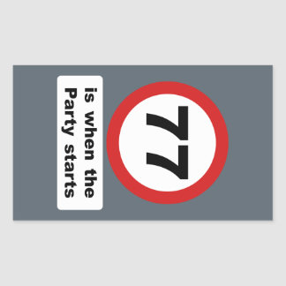 77 is when the Party Starts Rectangular Sticker