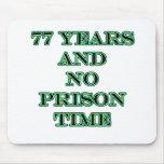77 ninguna hora de prisión tapete de ratón