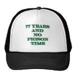77 No prison time Trucker Hat